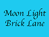 Moon Light Brick Lane, E1 6RL